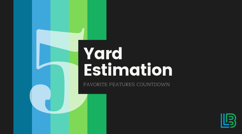 Join us as we count down to Lawn Buddy's most loved feature. Today we are talking about number five, our Yard Estimation tool!